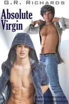 Absolute Virgin eBook by G.R. Richards