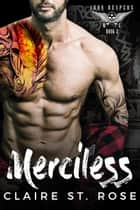 Merciless: A Bad Boy Baby Motorcycle Club Romance - Iron Reapers MC, #2 ebook by