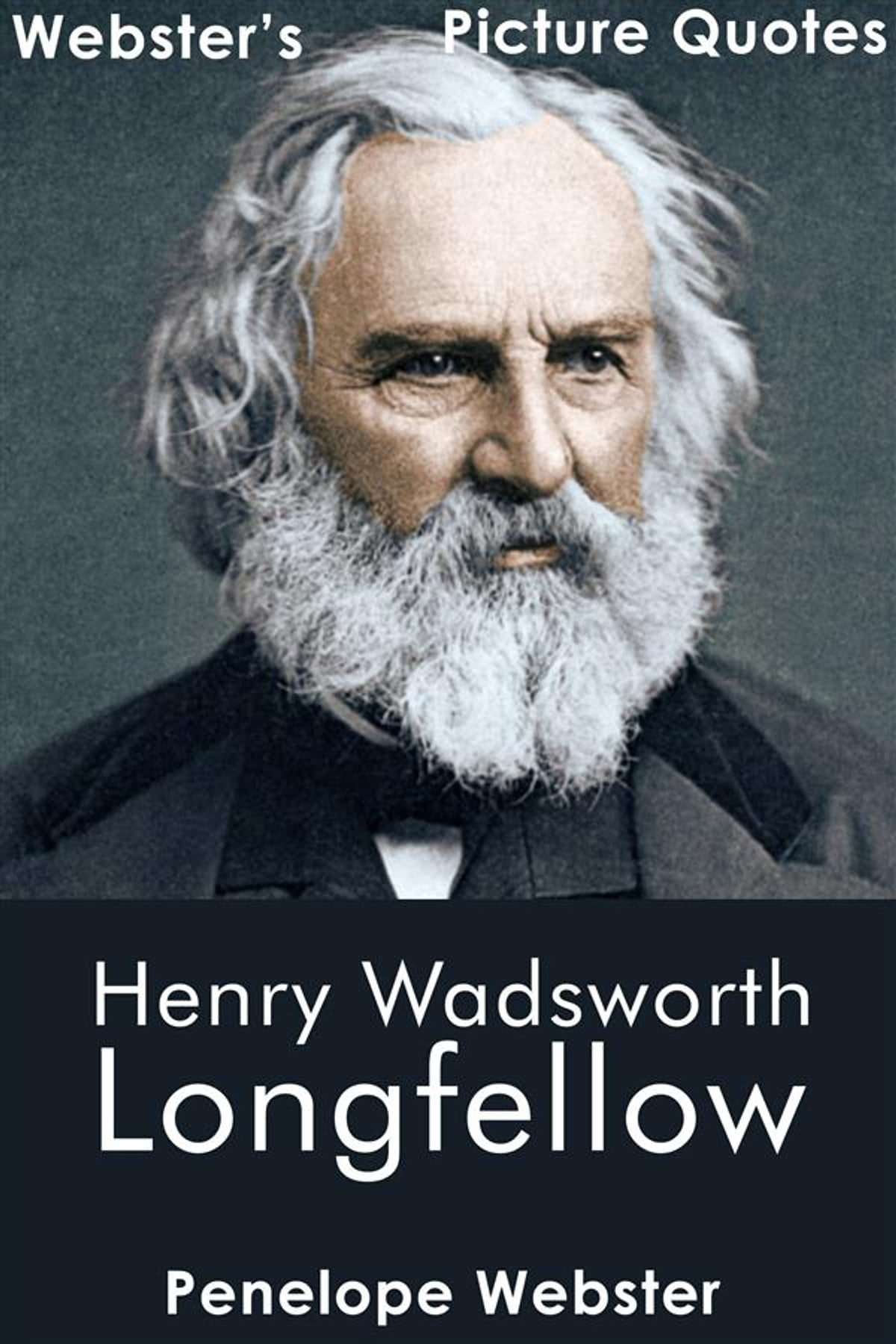 Websters Henry Wadsworth Longfellow Picture Quotes Ebook By