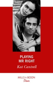 Playing Mr. Right (Mills & Boon Desire) (Switching Places, Book 2) 電子書 by Kat Cantrell