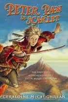 Peter Pan in Scarlet ebook by Geraldine McCaughrean, Scott M. Fischer
