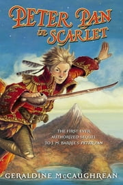 Peter Pan in Scarlet ebook by Geraldine McCaughrean,Scott M. Fischer