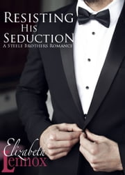 Resisting His Seduction 電子書 by Elizabeth Lennox