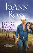 Long Road Home ebook by JoAnn Ross