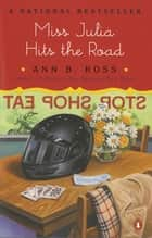 Miss Julia Hits the Road ebook by Ann B. Ross
