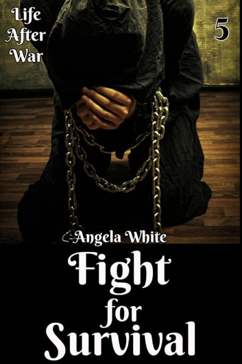 Fight for Survival Book Five ebook by Angela White