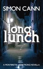 Long Lunch ebook by Simon Cann