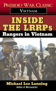 Inside the LRRPs - Rangers in Vietnam ebook by Col. Michael Lee Lanning