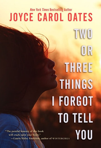 Two or Three Things I Forgot to Tell You ebook by Joyce Carol Oates