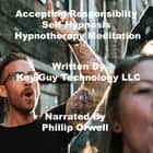 Accepting Responsibility Self Hypnosis Hypnotherapy Meditation audiobook by Key Guy Technology LLC