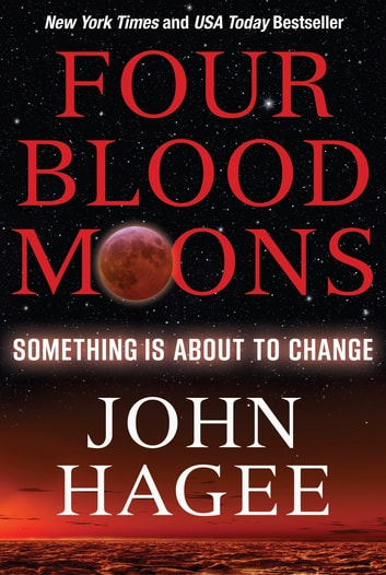 Four Blood Moons - Something Is About to Change ebook by John Hagee