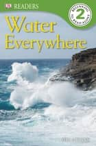 DK Readers L2: Water Everywhere ebook by Jill Atkins