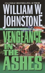 Vengeance in the Ashes ebook by William W. Johnstone