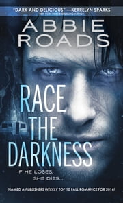 Race the Darkness ebook by Abbie Roads