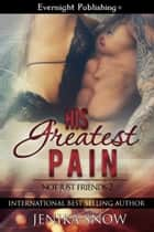 His Greatest Pain ebook by Jenika Snow