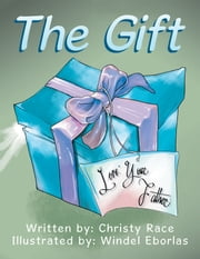The Gift ebook by Christy Race