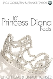 101 Princess Diana Facts ebook by Jack Goldstein