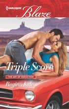 Triple Score ebook by Regina Kyle