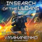 In Search of the Uldans audiobook by Vasily Mahanenko
