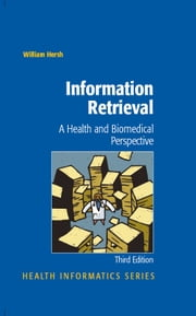 Information Retrieval: A Health and Biomedical Perspective ebook by William Hersh