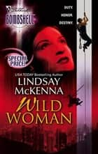 Wild Woman ebook by Lindsay McKenna