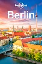 Lonely Planet Berlin ebook by Lonely Planet, Andrea Schulte-Peevers