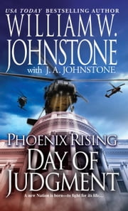 Phoenix Rising: Day of Judgment ebook by William W. Johnstone,J.A. Johnstone