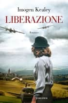 Liberazione eBook by Imogen Kealey