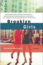 Brooklyn Girls - A Novel ebook by Gemma Burgess
