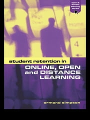 Student Retention in Online, Open and Distance Learning ebook by Ormond Simpson