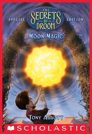 Moon Magic (The Secrets of Droon: Special Edition #5) ebook by Tony Abbott,David Merrell