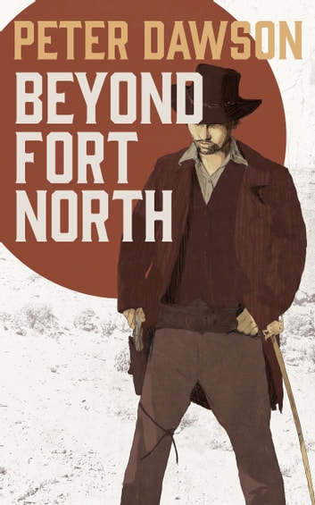 Beyond Fort North ebook by Peter Dawson