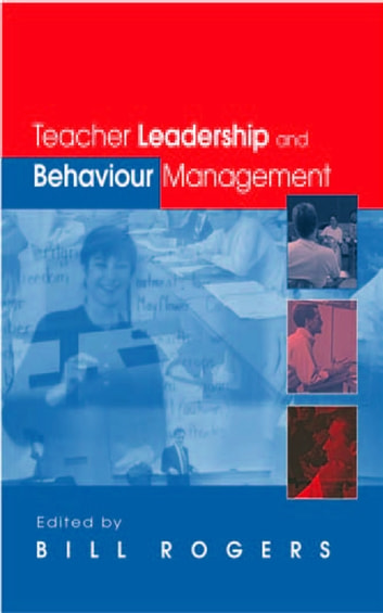 Teacher Leadership and Behaviour Management ebook by