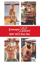 Harlequin Blaze May 2015 Box Set - A SEAL's Pleasure\Intrigue Me\The Hottest Ticket in Town\Outrageously Yours ebook by Tawny Weber, Jo Leigh, Kimberly Van Meter,...