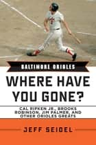 Baltimore Orioles ebook by Jeff Seidel