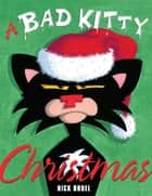 A Bad Kitty Christmas ebook by Nick Bruel, Vanessa Williams