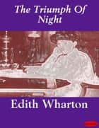 The Triumph Of Night ebook by Edith Wharton