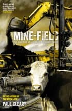 Mine-Field - The Dark Side of Australia's Resources Rush ebook by