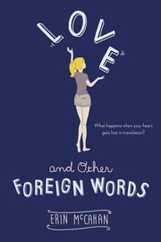Love and Other Foreign Words ebook by Erin McCahan