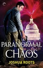 Paranormal Chaos ebook by Joshua Roots
