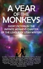 A Year of the Monkeys - Genre Fiction from the Infinite Monkeys ebook by Michael Darling, Julie Frost, Jonathan Humphries,...