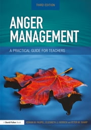 Anger Management - A Practical Guide for Teachers ebook by Elizabeth Herrick, Adrian Faupel, Peter M. Sharp