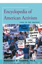 Encyclopedia of American Activism - 1960 to the Present ebook by Ph.D. Margaret DiCanio
