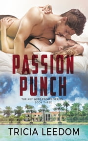 Passion Punch ebook by Tricia Leedom