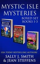 Mystic Isle Mysteries Boxed Set (Books 1-3) ebook by Sally J. Smith, Jean Steffens