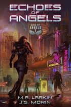 Echoes of Angels - Sins of Angels, #1 ebook by M. A. Larkin, J. S. Morin
