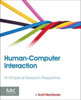 Human-Computer Interaction - An Empirical Research Perspective ebook by I. Scott MacKenzie