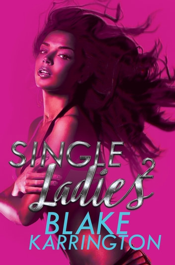 Single Ladies 2 eBook by Blake Karrington