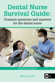 Dental Nurse Survival Guide ebook by Kathryn Porter