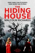 The Hiding House - A chilling psychological suspense novel ebook by Malcolm Richards